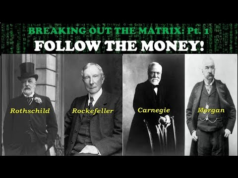 BREAKING OUT THE MATRIX PT. 1: FOLLOW THE MONEY