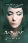 Oppression (Children of the Gods, #1)