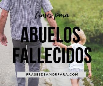 230 Frases Para Abuelos Fallecidos Imágenes Y Citas