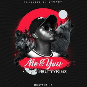 Download Music Mp3:- Buttykinz – Me And You