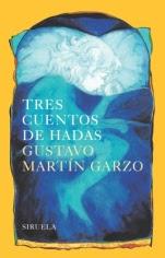 Tres cuentos de hadas Gustavo Martín Garzo