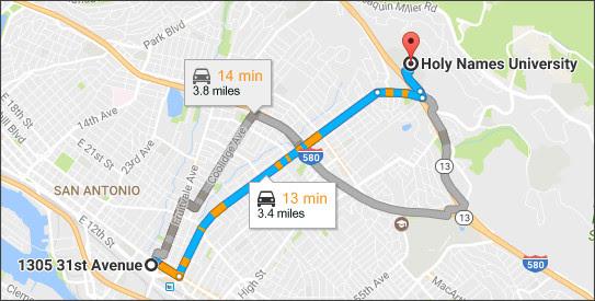 https://www.google.co.jp/maps/dir/1305+31st+Avenue,+Oakland,+CA+94601,+USA/Holy+Names+University,+3500+Mountain+Blvd,+Oakland,+CA+94619,+USA/@37.7871694,-122.2294535,13z/data=!4m14!4m13!1m5!1m1!1s0x808f86f3c02d2895:0x6a27b43aea9a2660!2m2!1d-122.227133!2d37.777518!1m5!1m1!1s0x808f86327b09bf91:0xf87613841ddff433!2m2!1d-122.186495!2d37.80249!3e0?hl=EN