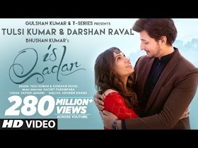 Is Qadar Lyrics - Tulsi Kumar, Darshan Raval