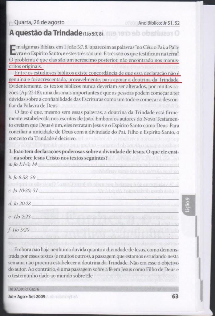 Texto sublinhado seguido de tentativa de desdizer a evidente prova de que a doutrina da trindade não tem sustentação bíblica.