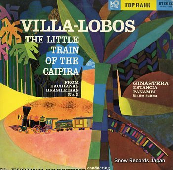 GOOSSENS, SIR EUGENE villa-lobos; little train / ginastera; estancia - panambi