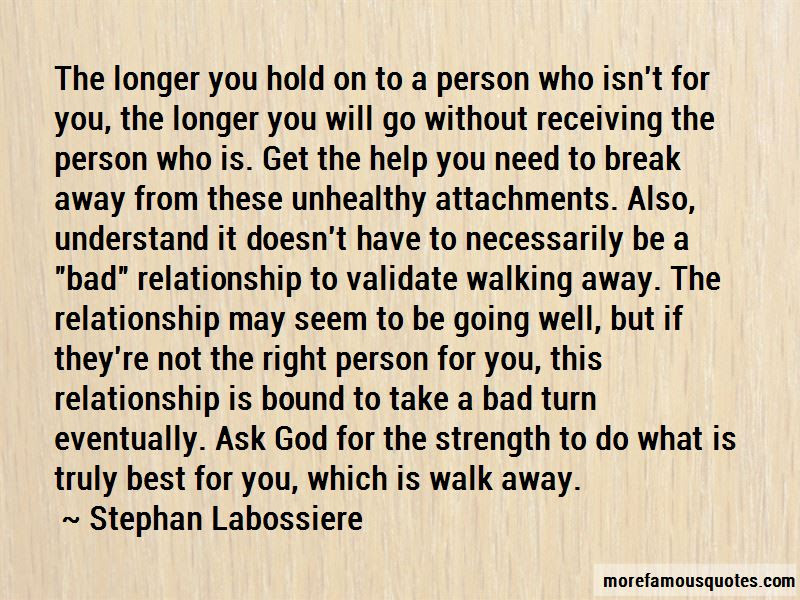 Walk Away From A Bad Relationship Quotes Top 1 Quotes About Walk