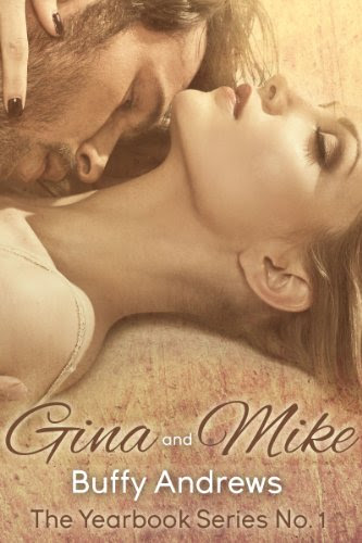 Gina & Mike (The Yearbook Series Book 1) by Buffy Andrews