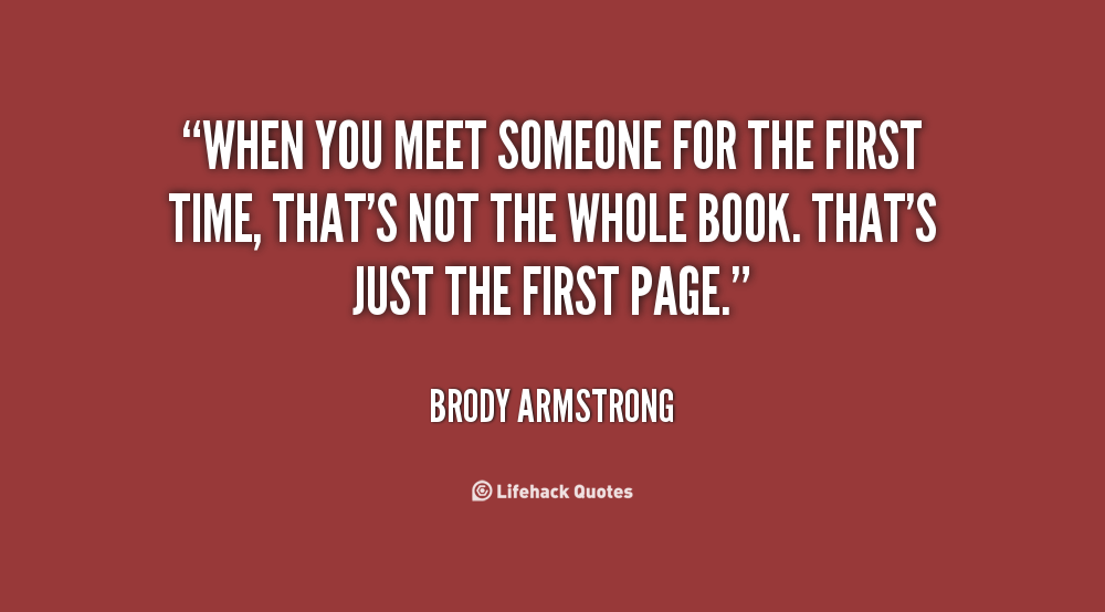 Quotes About First Meeting Someone 40 Quotes