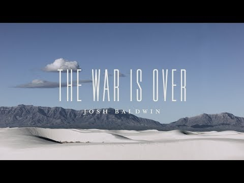 The War Is Over Lyrics - Josh Baldwin