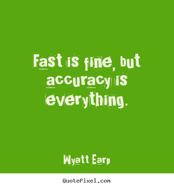 Wyatt Earp Poster Quotes Fast Is Fine But Accuracy Is Everything