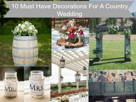 10 Decorations You Must Have For A Country Wedding