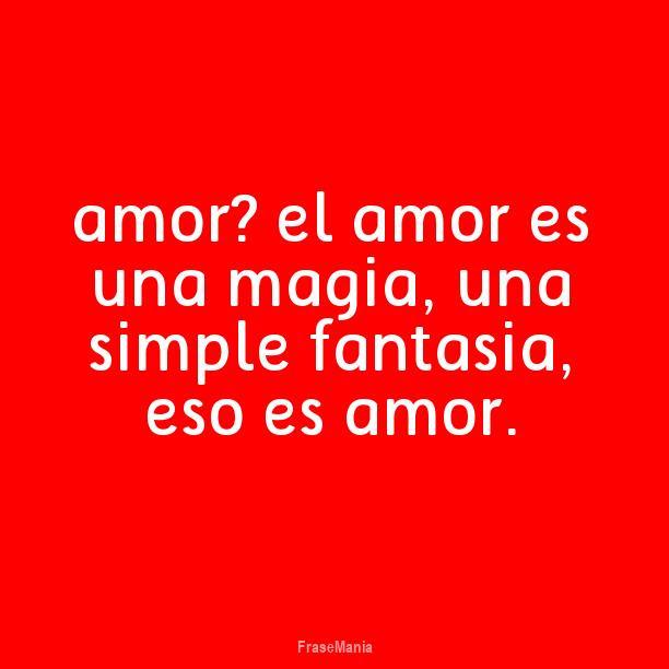 Cartel Para Amor El Amor Es Una Magia Una Simple Fantasia Eso Es