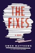 Title: The Fixes: A Novel, Author: Owen Matthews