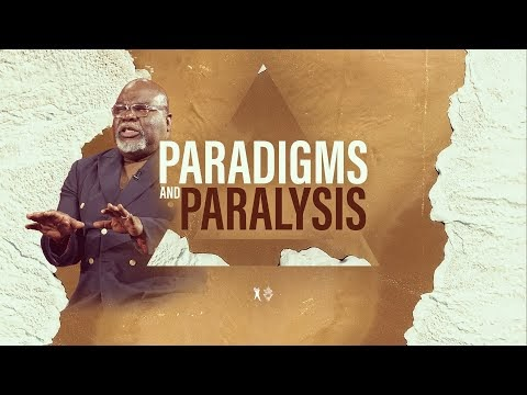Paradigms and Paralysis - Bishop T.D. Jakes