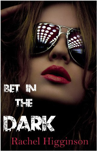 Bet in the Dark by Rachel Higginson
