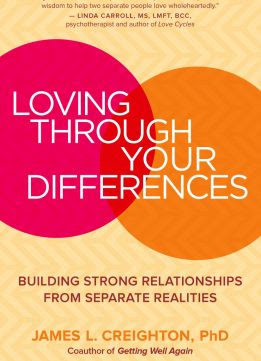 Loving through Your Differences Building Strong Relationships from Separate Realities