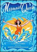 Mermaid Queen by Shana Corey