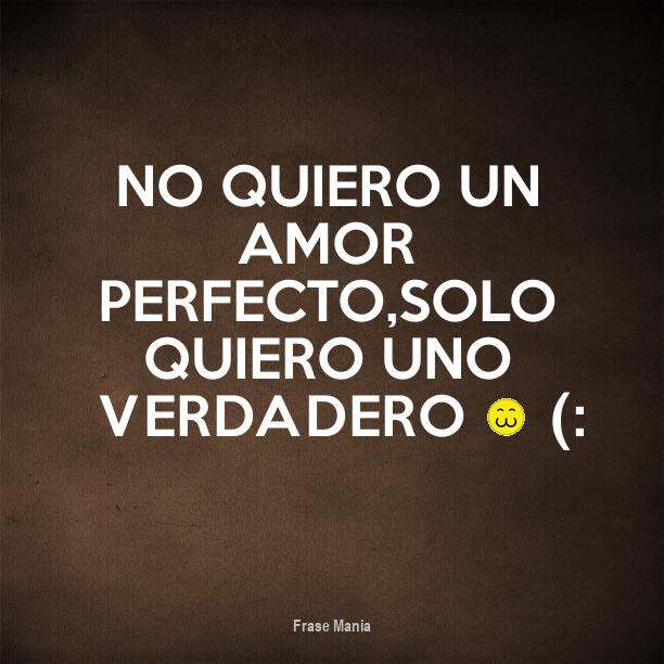 Cartel Para No Quiero Un Amor Perfecto Solo Quiero Uno Verdadero 3