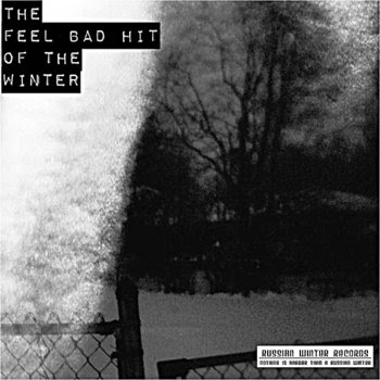 The Feel Bad Hit Of The Winter cover art