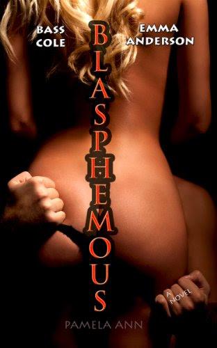 Blasphemous (Torn Series #3) by Pamela Ann