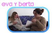 Eva y Berta, y su plan