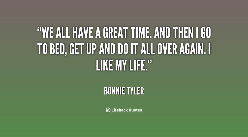 Quotes About Great Time 676 Quotes