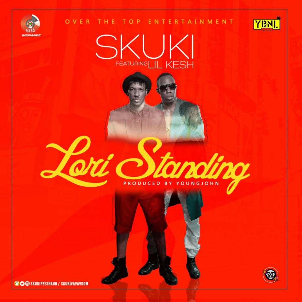 Skuki ft. Lil Kesh - Lori Standing