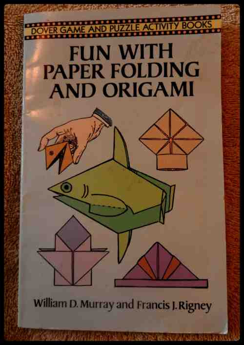 Fun with Paper Folding and Origami by Dover Publications