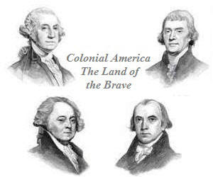 Colonial America - The Land of the Brave