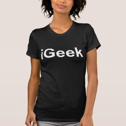 iGeek not iPhone or iPad fun witty humorous Tee