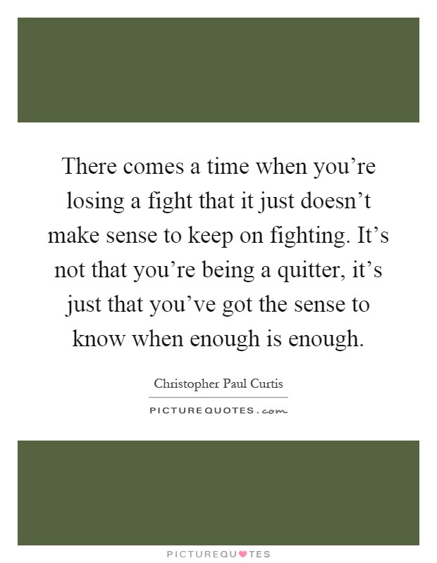 Enough Is Enough Quotes Sayings Enough Is Enough Picture Quotes