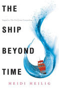 Title: The Ship Beyond Time, Author: Heidi Heilig
