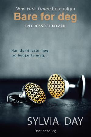 """Bare for deg - en Crossfire-roman"" av Sylvia Day"