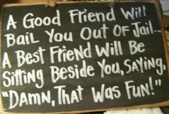 Funny Quotes About Best Friends Jail