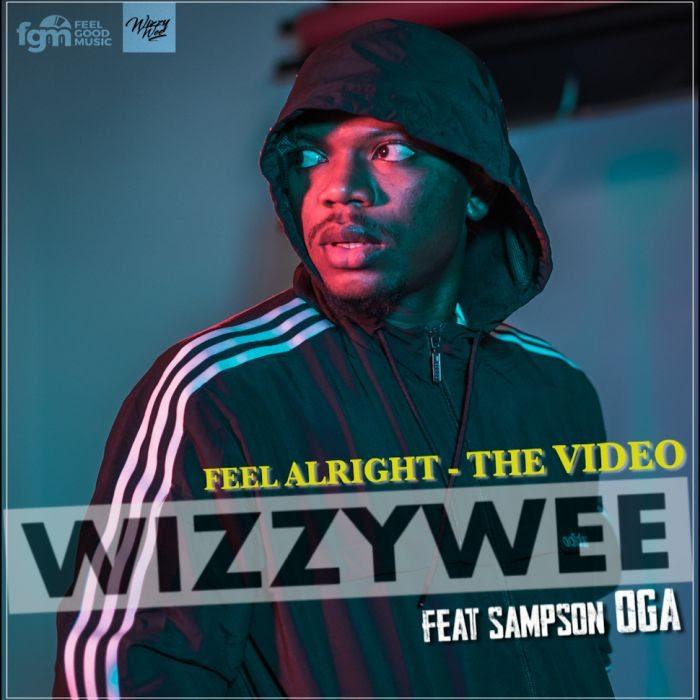 WizzyWee Ft. Sampson Oga – Feel Alright