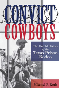 Photo of Convict Cowboys: The Untold Story of the Texas Prison Rodeo
