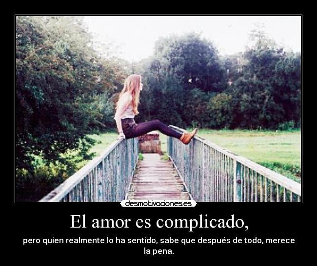 El Amor Es Complicado Desmotivaciones