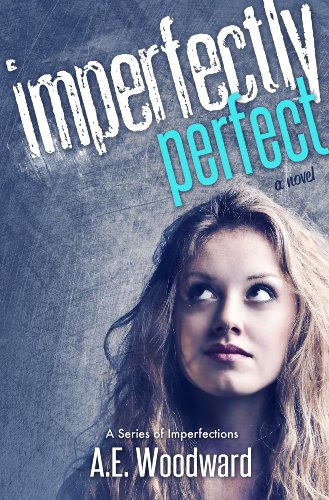 Imperfectly Perfect (A Series of Imperfections) by A.E. Woodward