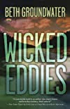 Wicked Eddies by Beth Groundwater