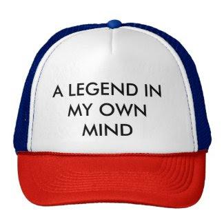 LEGEND IN MY OWN MIND TRUCKER HAT
