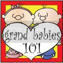 Grandbabies 101