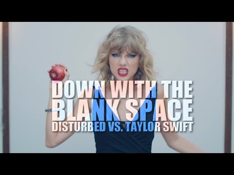 Disturbed x Taylor Swift - Down With The Blank Space