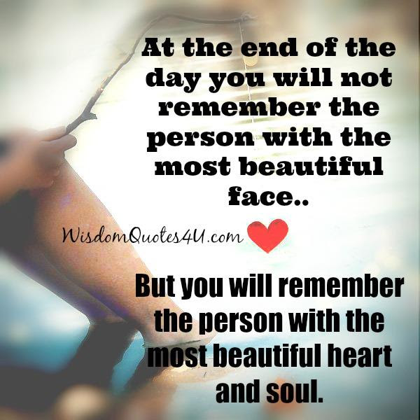 The Person With The Most Beautiful Heart Soul Wisdom Quotes