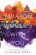 Title: A Million Worlds with You (Firebird Series #3), Author: Claudia Gray