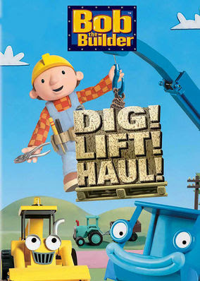 Bob the Builder: Dig, Lift, Haul