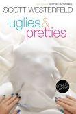 Uglies & Pretties: Uglies; Pretties