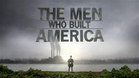 men  built america tv series