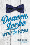 Title: Deacon Locke Went to Prom, Author: Brian Katcher