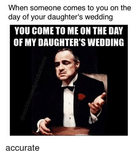 You Come to Me on the Day of My Daughters Wedding and Ask