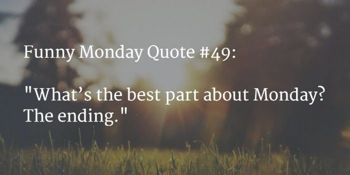 120 Funny Monday Quotes To Make Your Week Awesome 2017